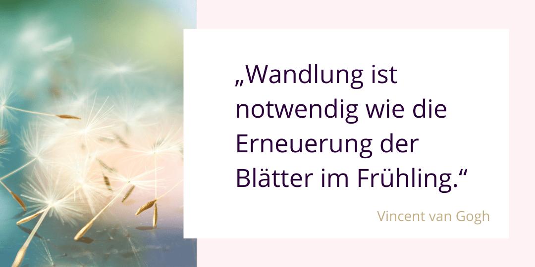 Zitat von Vincent van Gogh über Veränderung und Wandel